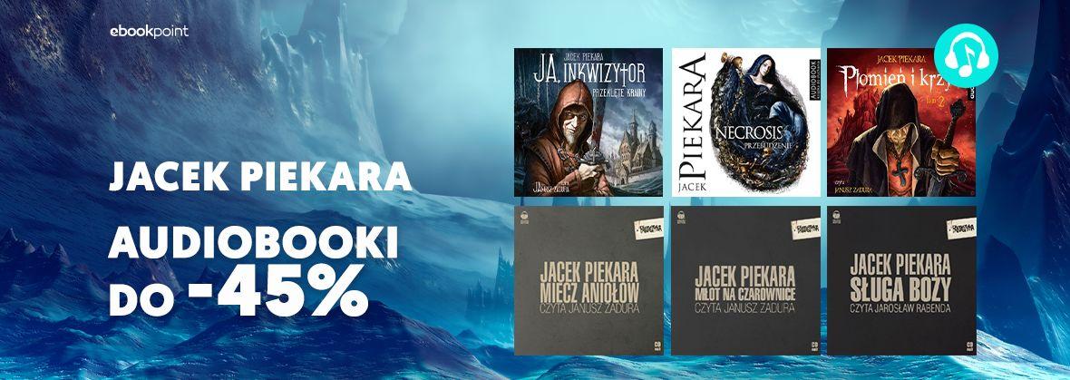Promocja na ebooki JACEK PIEKARA / Audiobooki do -45%